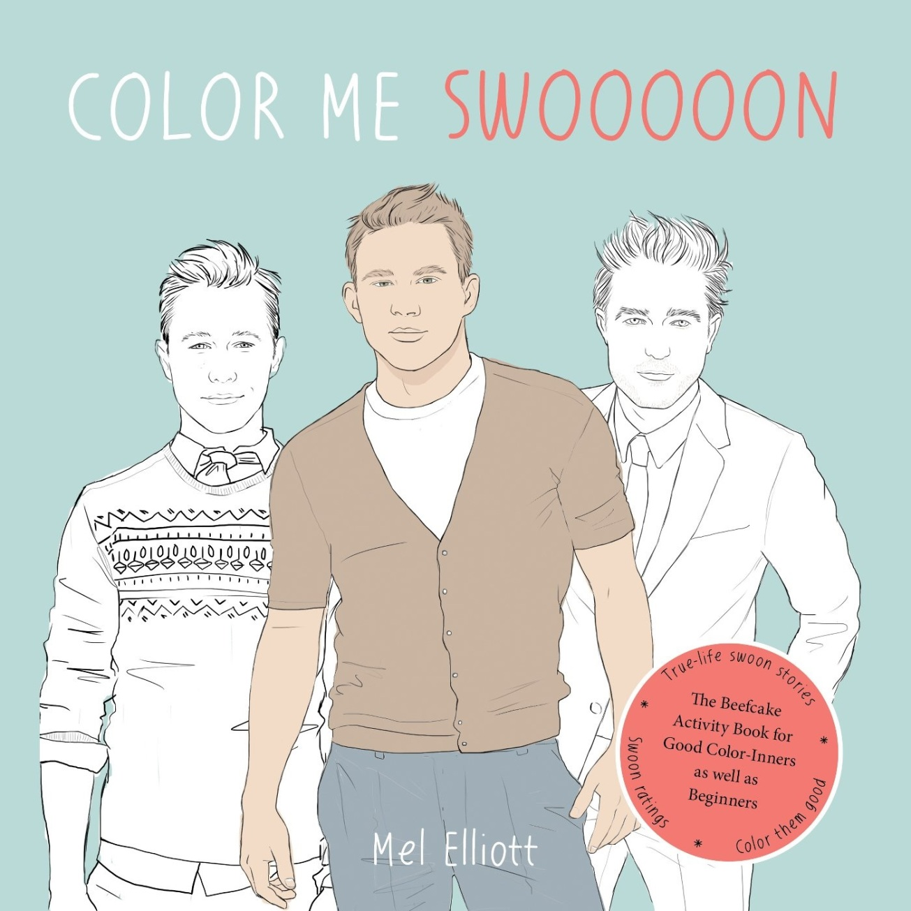 Color Me Swoon: The Beefcake Activity Book for Good Color-Inners as well as Beginners by Mel Elliott, Amazon.ca